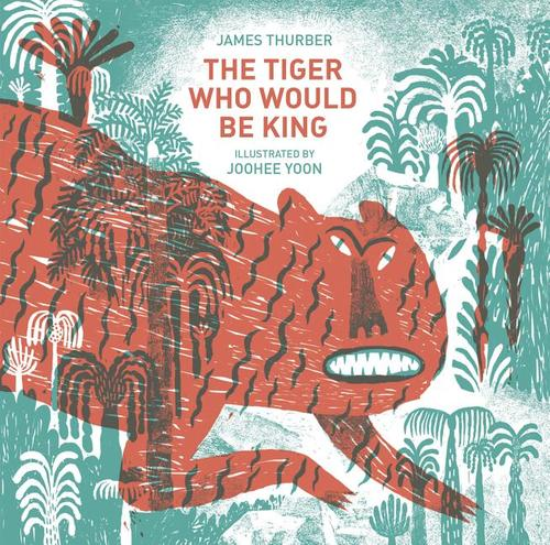 The Tiger Who Would Be King book