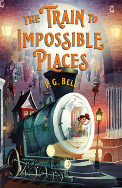 The Train to Impossible Places book