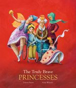 The Truly Brave Princesses book