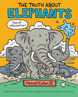 The Truth About Elephants book
