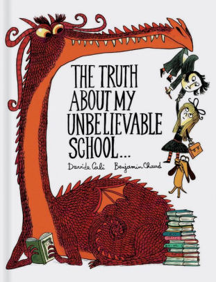 The Truth About My Unbelievable School . . . book