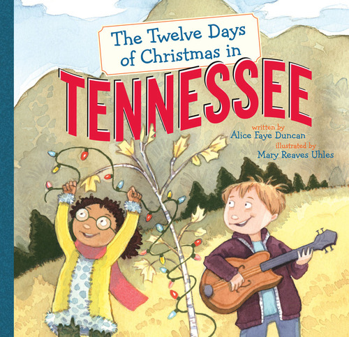 Twelve Days Of Christmas Book.The Twelve Days Of Christmas In Tennessee By Alice Faye Duncan