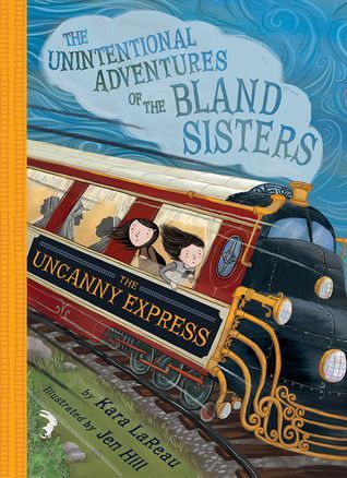 The Uncanny Express (the Unintentional Adventures of the Bland Sisters Book 2) book