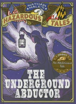 The Underground Abductor: An Abolitionist Tale book