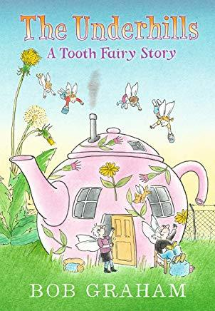 The Underhills: A Tooth Fairy Story book