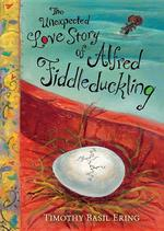 The Unexpected Love Story of Alfred Fiddleduckling book