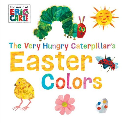 The Very Hungry Caterpillar's Easter Colors book