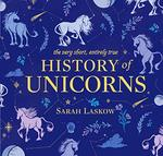 The Very Short, Entirely True History of Unicorns book