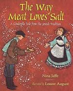 The Way Meat Loves Salt: A Cinderella Tale from the Jewish Tradition book
