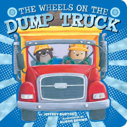 The Wheels on the Dump Truck book
