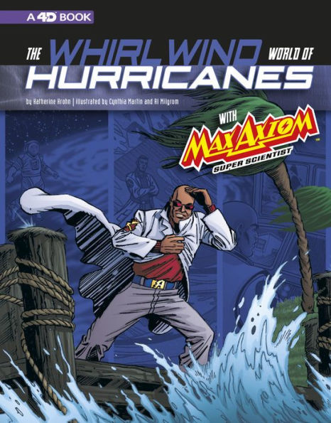 The Whirlwind World of Hurricanes with Max Axiom, Super Scientist book
