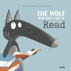 The Wolf Who Didn't Like Reading book