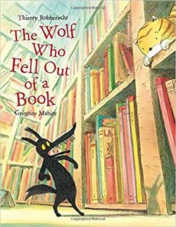 The Wolf Who Fell Out of a Book book