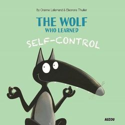 The Wolf Who Learned Self-Control book