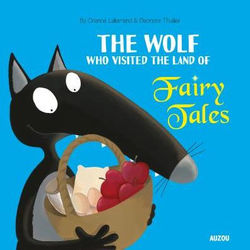 The Wolf Who Visited the Land of Fairy Tales book