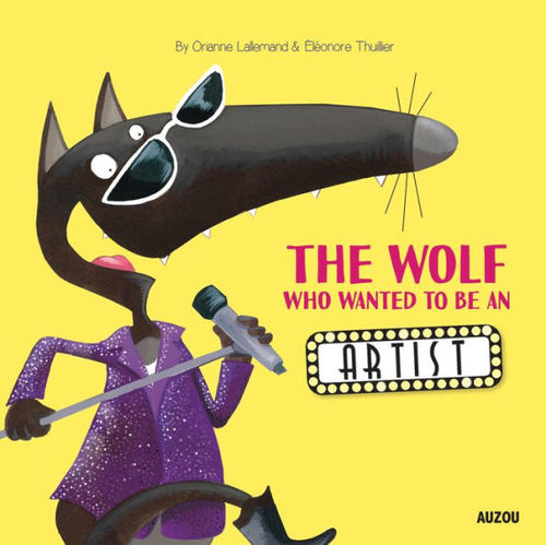 The Wolf Who Wanted to Be an Artist book