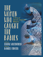 The Women Who Caught the Babies book