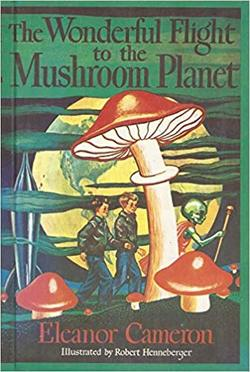The Wonderful Flight to the Mushroom Planet book