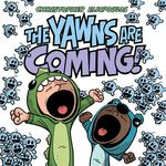 The Yawns Are Coming! book