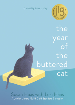 The Year of the Buttered Cat: A Mostly True Story book