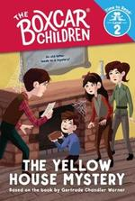 The Yellow House Mystery (The Boxcar Children: Time to Read, Level 2) book
