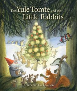 The Yule Tomte and the Little Rabbits book