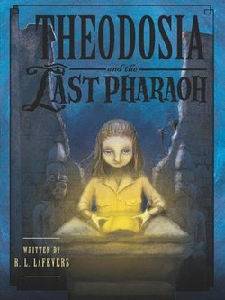 Theodosia and the Last Pharaoh book