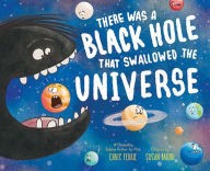 There Was a Black Hole that Swallowed the Universe book
