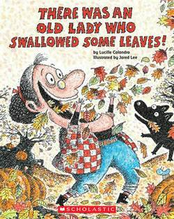 There Was an Old Lady Who Swallowed Some Leaves! book