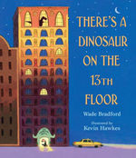 There's a Dinosaur on the 13th Floor book