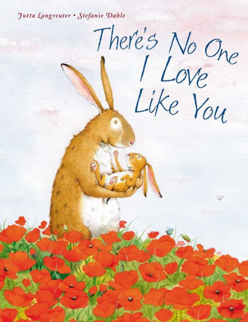 There's No One I Love Like You book