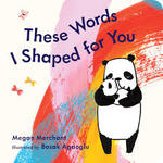 These Words I Shaped for You book