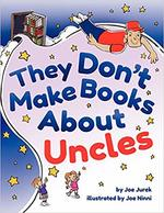 They Don't Make Books About Uncles book