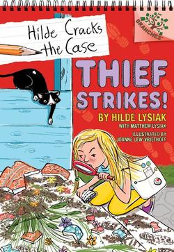 Thief Strikes!: A Branches Book (Hilde Cracks the Case #6), Volume 6: A Branches Book book