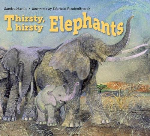 Thirsty, Thirsty Elephants book