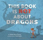 This Book Is Not about Dragons book