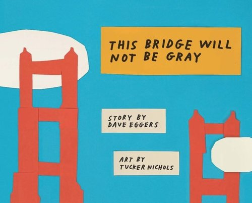 This Bridge Will Not Be Gray book