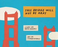 This Bridge Will Not Be Gray book