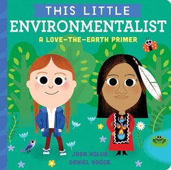 This Little Environmentalist: A Love-The-Earth Primer book