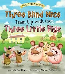 Three Blind Mice Team Up with the Three Little Pigs book