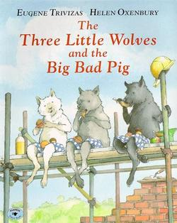 Three Little Wolves and the Big Bad Pig book