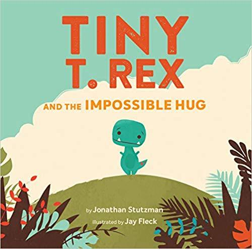 Tiny T. Rex and the Impossible Hug book