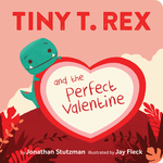 Tiny T. Rex and the Perfect Valentine book