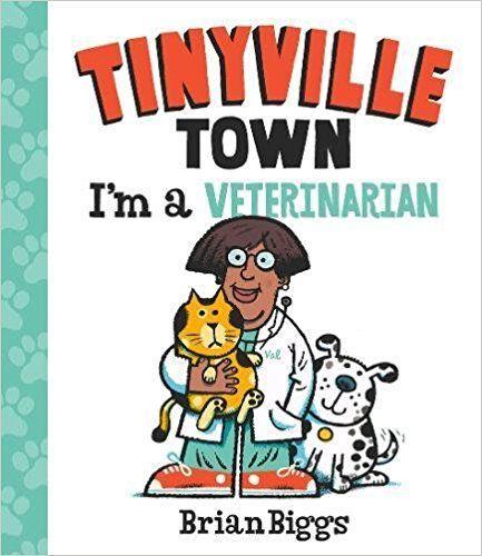 Tinyville Town: I'm a Veterinarian book