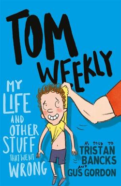 Tom Weekly 2: My Life and Other Stuff That Went Wrong book