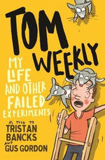 Tom Weekly 6: My Life and Other Failed Experiments book