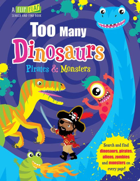 Too Many Dinosaurs, Pirates & Monsters book