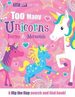 Too Many Unicorns, Fairies & Mermaids book