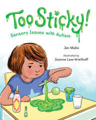 Too Sticky!: Sensory Issues with Autism book