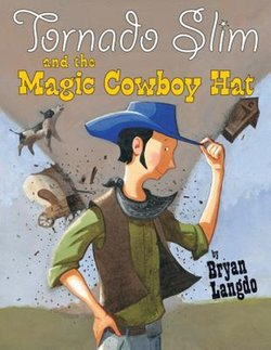 Tornado Slim and the Magic Cowboy Hat book